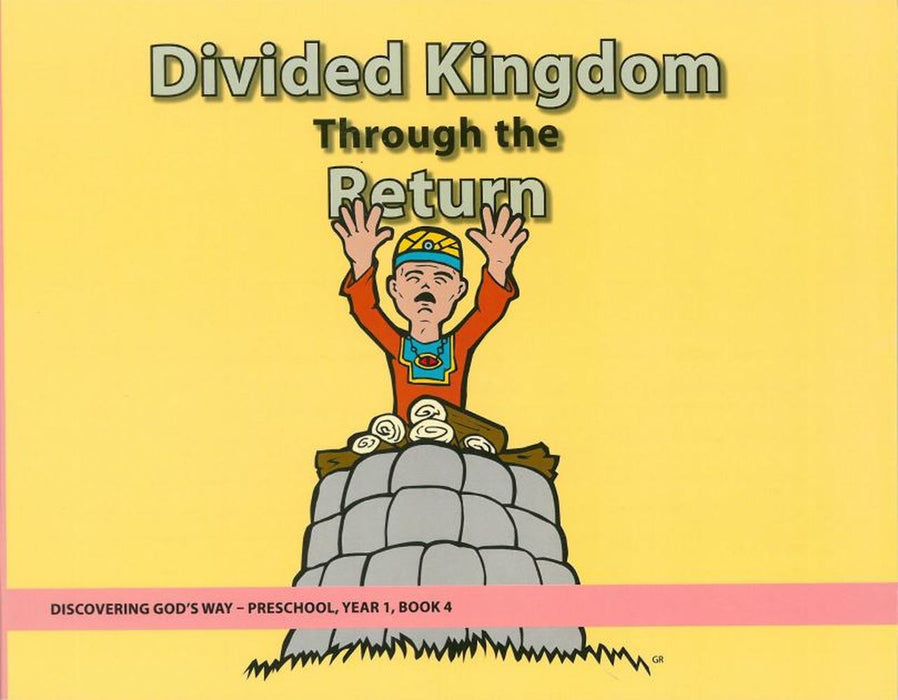 The Divided Kingdom to the Return (Preschool 1:4)