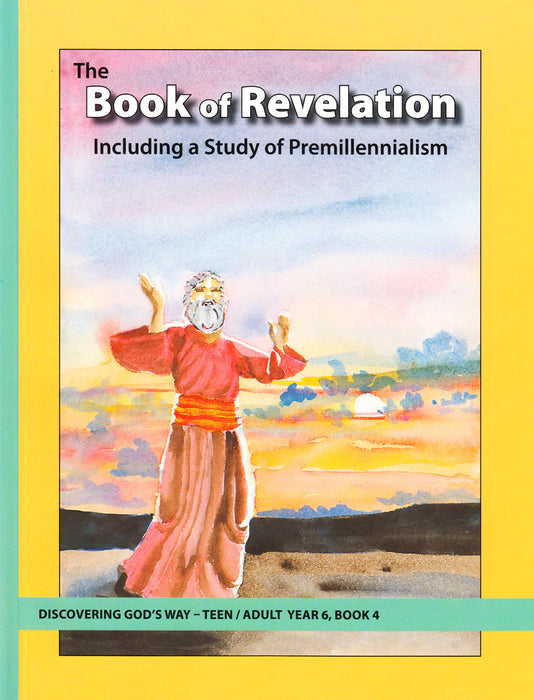 The Book of Revelation: Including a Study of Premillennialism (Teen/Adult 6:4)