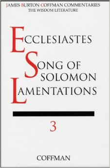 Coffman Commentary:  Ecclesiastes, Song of Solomon, and Lamentations