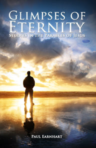 Glimpses of Eternity: Studies in the Parables of Jesus