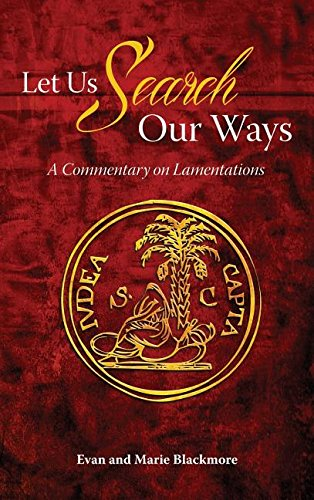 Let Us Search Our Ways: A Commentary on Lamentations