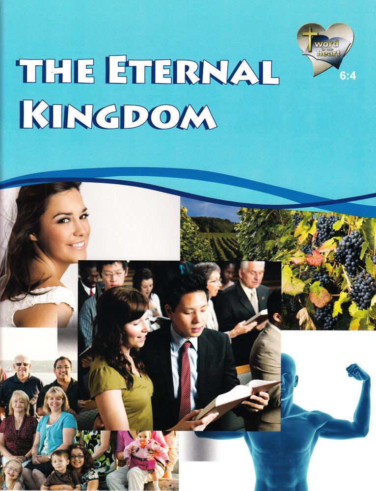 The Eternal Kingdom (Word in the Heart, 6:4)