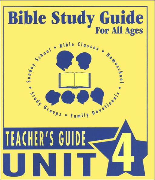 Bible Study Guide Unit 4 Teachers Guide