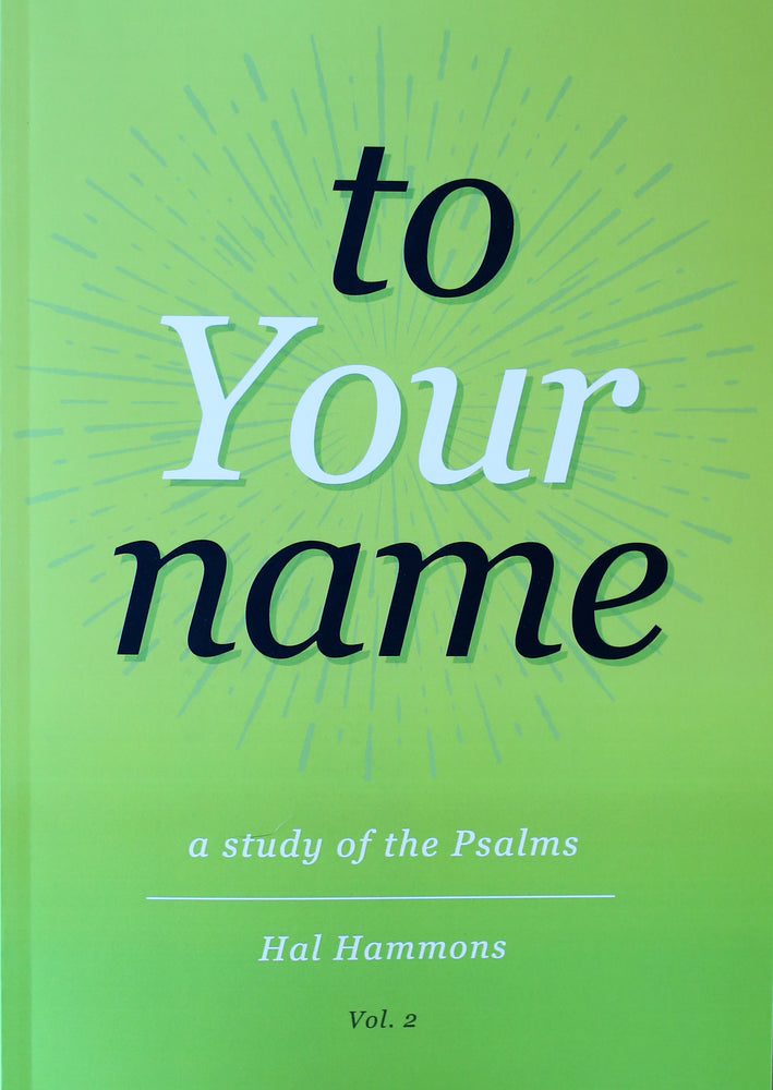 To Your Name: A Study of the Psalms, Volume 2