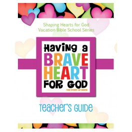 Having A Heart for God - Teacher's Guide, Brave