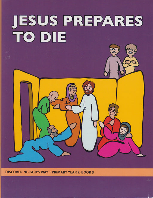 Jesus Prepares to Die (Primary 2:3)