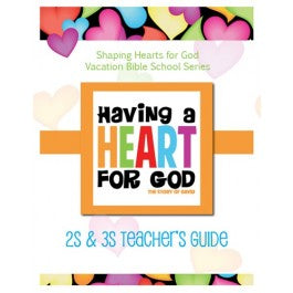 Having A Heart for God - Teacher's Guide, 2s & 3s