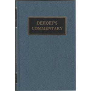 Dehoff's Commentary, Vol. 3: Job-Song of Solomon