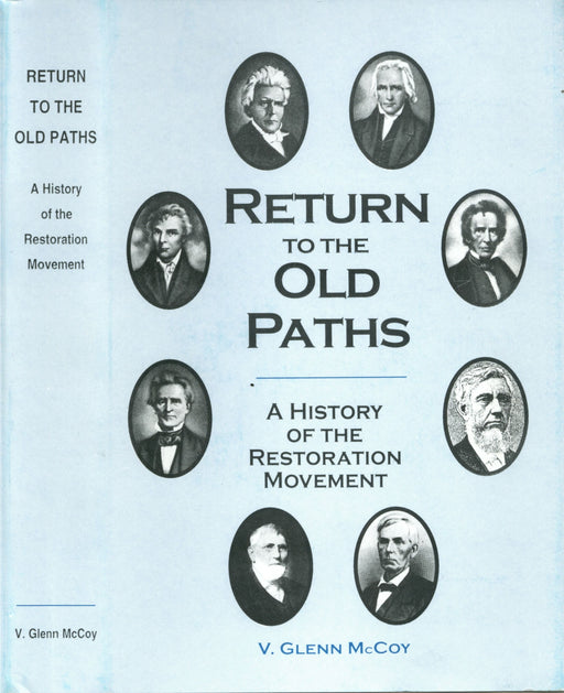 Return to the Old Paths: A History of the Restoration Movement