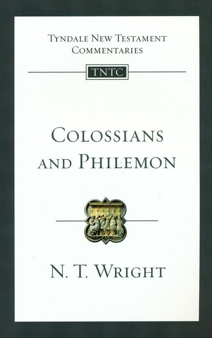 Tyndale New Testament Commentary:  Colossians and Philemon
