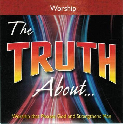 The Truth About . . . Worship DVD