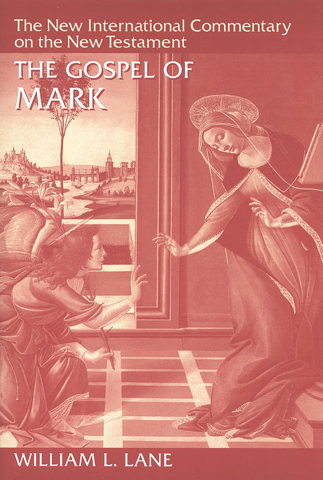 The New International Commentary on New Testament: The Gospel of Mark