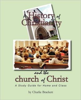 A History of Christianity and the church of Christ