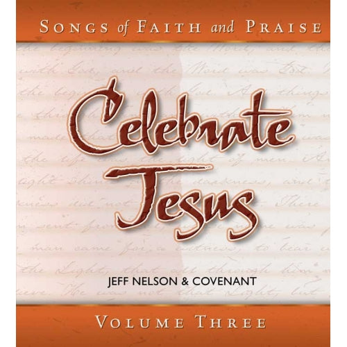 Songs of Faith & Praise: Celebrate Jesus - CD 3