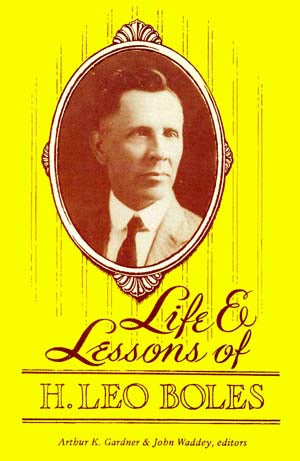 Life and Lessons of H. Leo Boles