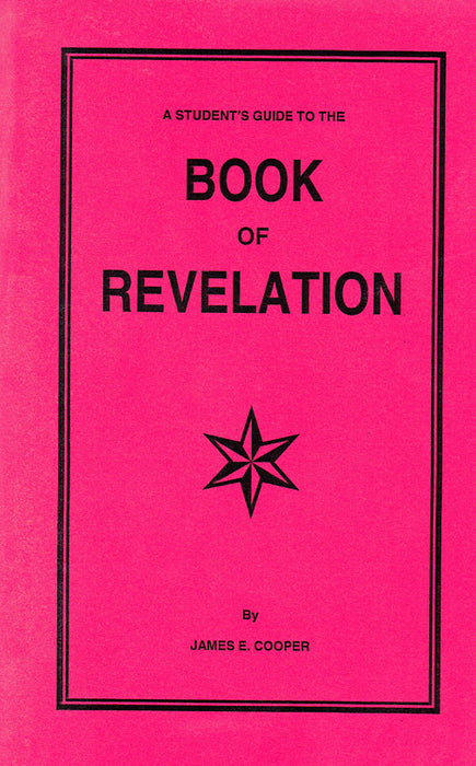 A Student's Guide to the Book Of Revelation