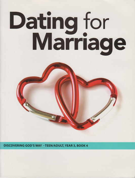 Dating for Marriage (Teen/Adult 3:4)
