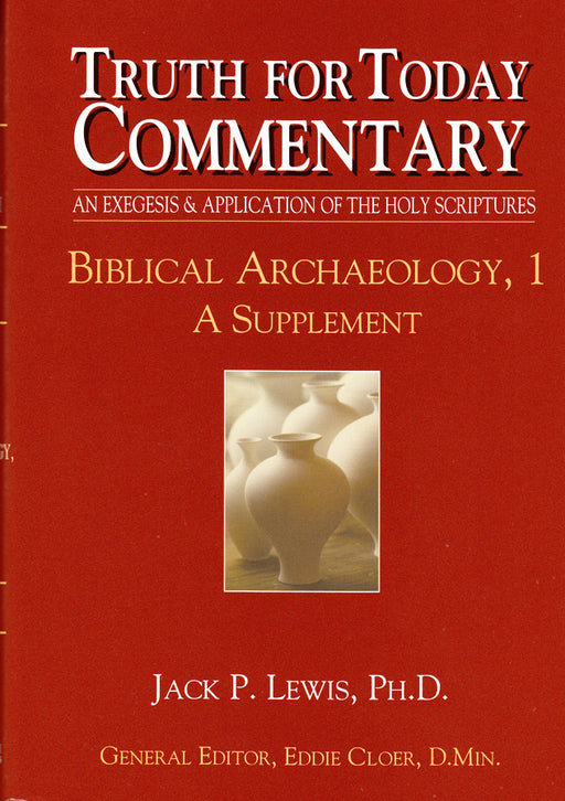Truth for Today Commentary: Biblical Archaeology, 1