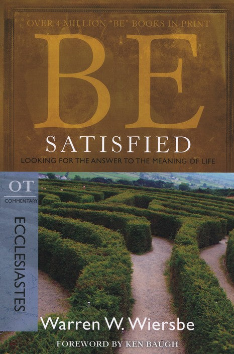 Be Satisfied - Ecclesiastes