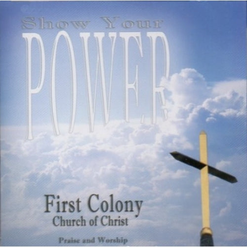 Show Your Power - First Colony CD