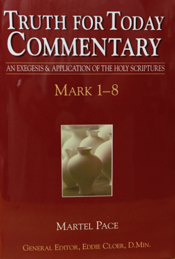 Truth for Today Commentary Mark 1-8