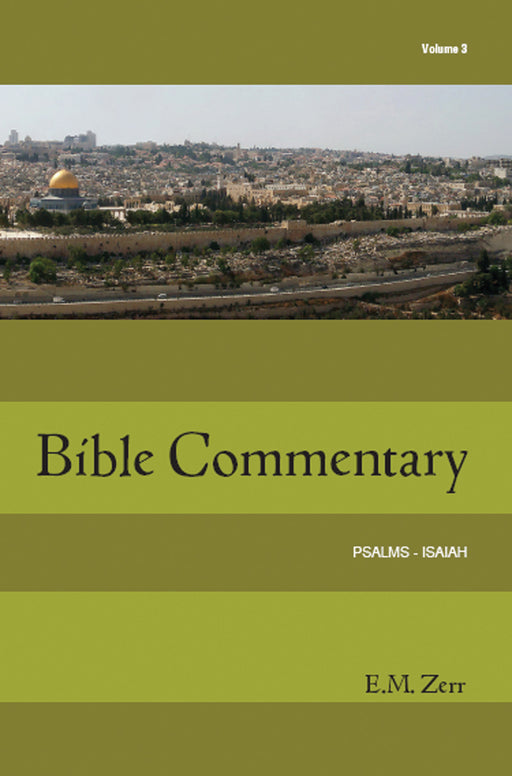 Zerr Bible Commentary Vol 3 - Psalms - Isaiah - pb