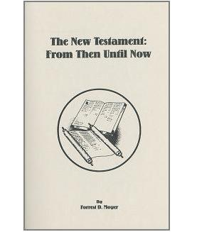 The New Testament:  From Then Until Now