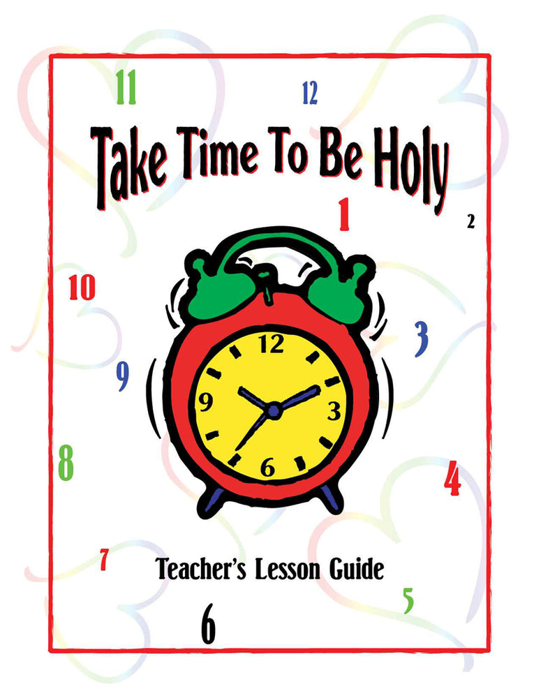 Take Time to be Holy Teacher's Manual