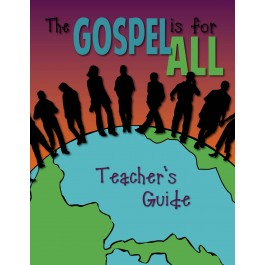 The Gospel Is For All Young Teen Teacher Manual