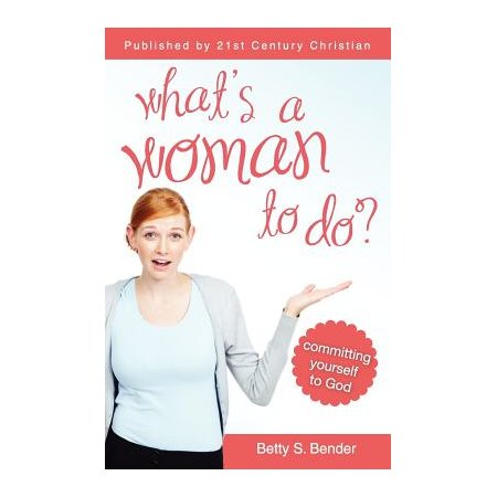 What's A Woman To Do? Committing Yourself to God