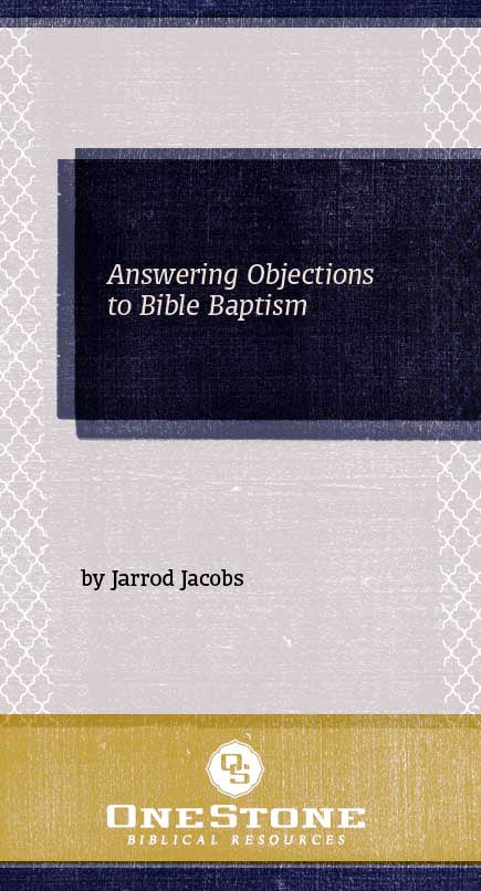 Answering Objections to Bible Baptism