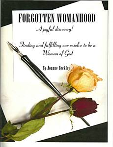Forgotten Womanhood: Finding and Fulfilling Our Resolve to Be a Woman of God