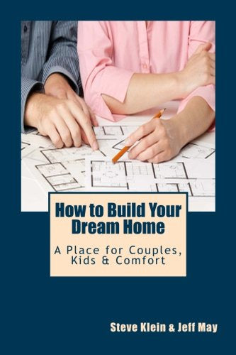 How to Build Your Dream Home: A Place for Couples, Kids & Comfort