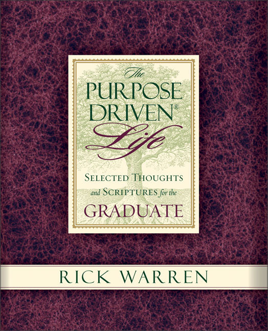 Purpose Driven Life: Selected Thoughts and Scriptures for the Graduate