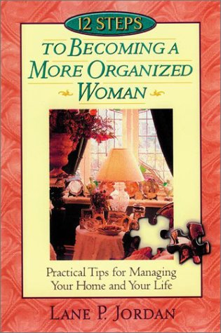 12 Steps to Becoming A More Organized Woman