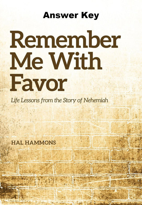 Remember Me With Favor: Life Lessons From The Story Of Nehemiah - Downloadable Answer Key PDF