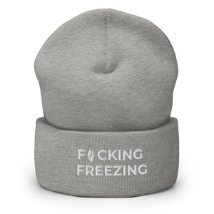 Grey Cuffed Beanie with F*cking Freezing embroiders in white front and center on the cuff.