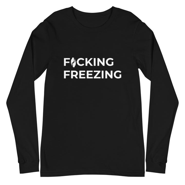Black long sleeved Tee with F*cking Freezing embroiders in white front and slightly adjusted left on the shirt.