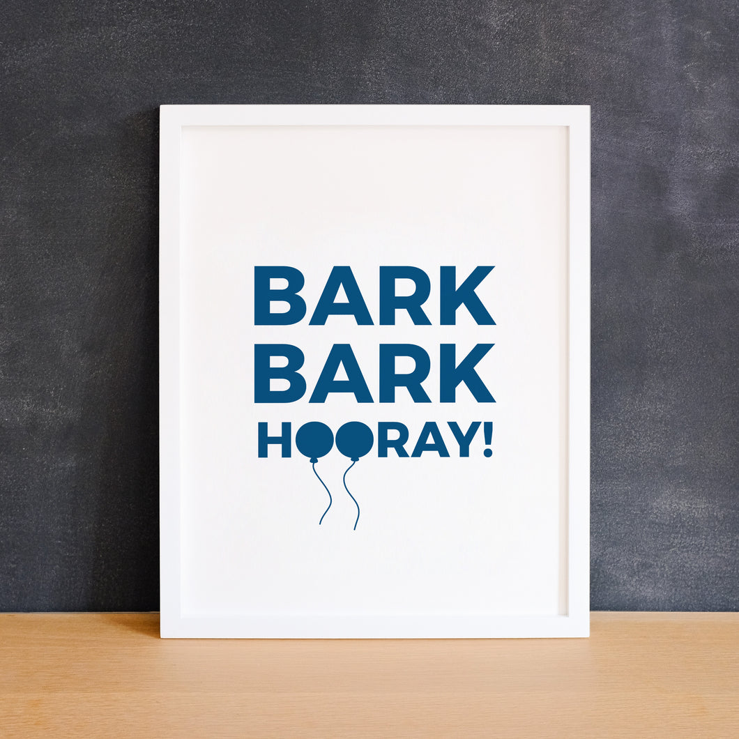 Bark Bark Hooray Digital Art Print