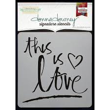 "Donna Downey Signature Stencils - This Is Love 8.5"" x 8.5"""