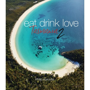 Eat Drink Love Tasmania Book