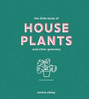 Little Book of House Plants