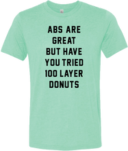 "Load image into Gallery viewer, ""Abs Are Great"" Tee"