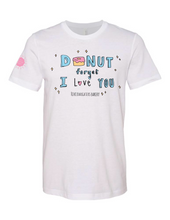 "Load image into Gallery viewer, ""Donut Forget I Love You"" 