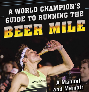 Canadian Beer Miler Lewis Kent Announces Beer Mile Book