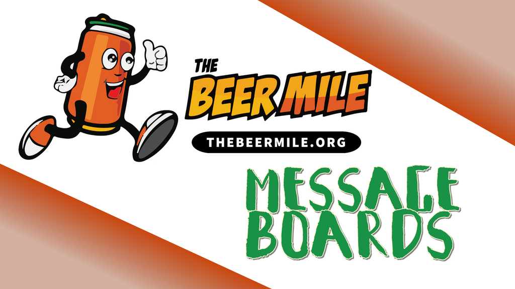 The Beer Mile Message Boards Are Live