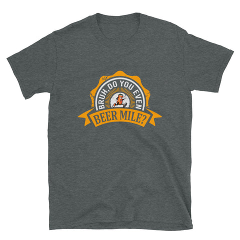 Bruh, Do You Even Beer Mile? Shirt-Shirts-The Beer Mile-Dark Heather-S-The Beer Mile