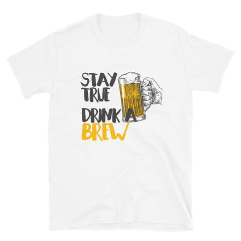 Stay True Drink A Brew Shirt-Shirts-The Beer Mile-White-S-The Beer Mile