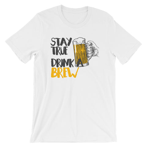 Stay True Drink a Brew Unisex Drinking Shirt-Shirts-The Beer Mile-White-XS-The Beer Mile