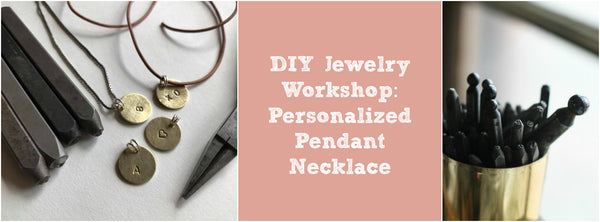 DIY Jewelry Making Workshop: Personalized Pendant Necklace - 4/30/2017